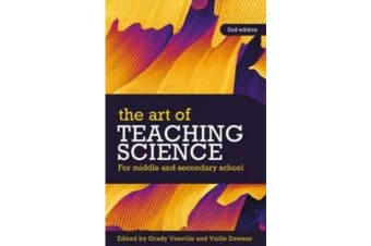 The Art of Teaching Science - For Middle and Secondary School
