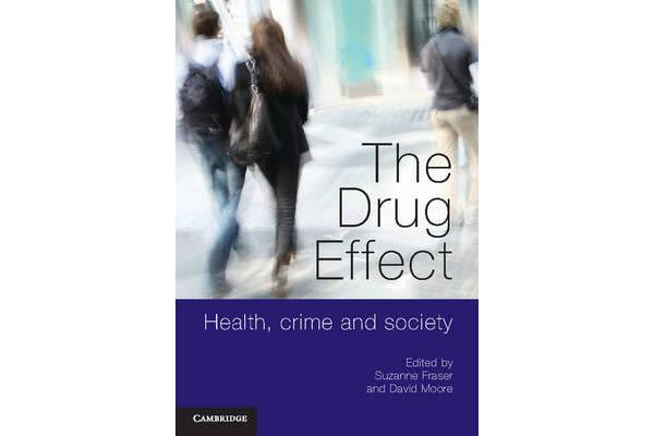 The Drug Effect - Health, Crime and Society