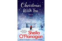 Christmas With You - Curl up for a feel-good Christmas treat with No. 1 bestseller Sheila O'Flanagan