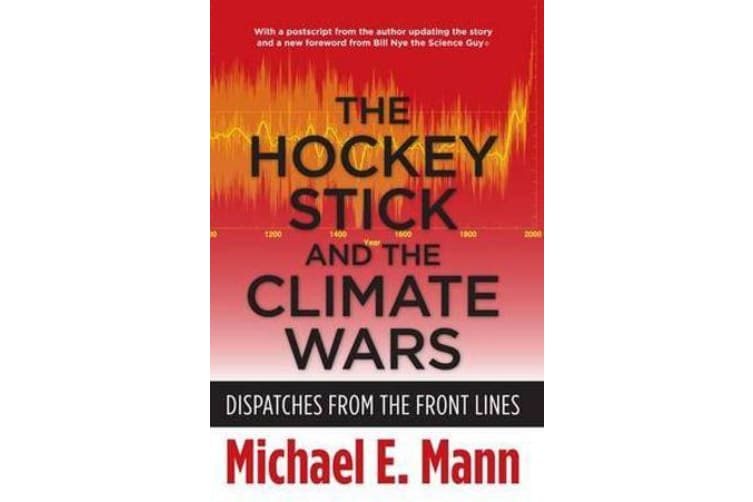 The Hockey Stick and the Climate Wars - Dispatches from the Front Lines