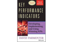 Key Performance Indicators (KPI) Third Edition - Developing, Implementing, and Using Winning Kpis
