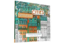 Fantastic Cities - A Coloring Book of Amazing Places Real and Imagined