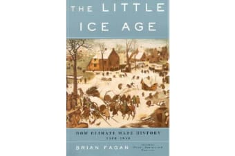 The Little Ice Age - How Climate Made History 1300-1850