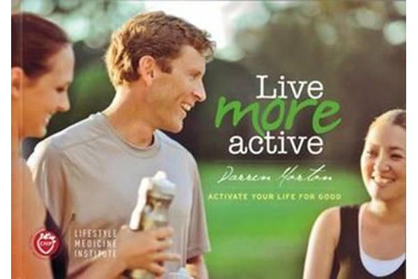 Live More: Active - Activate your life for good