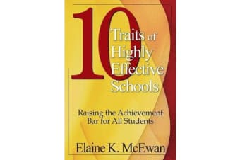 Ten Traits of Highly Effective Schools - Raising the Achievement Bar for All Students