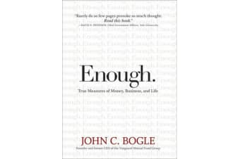 Enough - True Measures of Money, Business, and Life