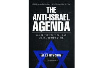 Anti-Israel Agenda - Inside the Political War on the Jewish State