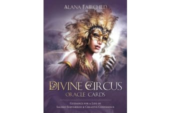 Divine Circus Oracle - Guidance for a Life of Sacred Subversion & Creative Confidence