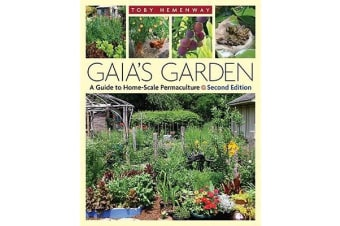 Gaia's Garden - A Guide to Home-Scale Permaculture - 2nd Edition