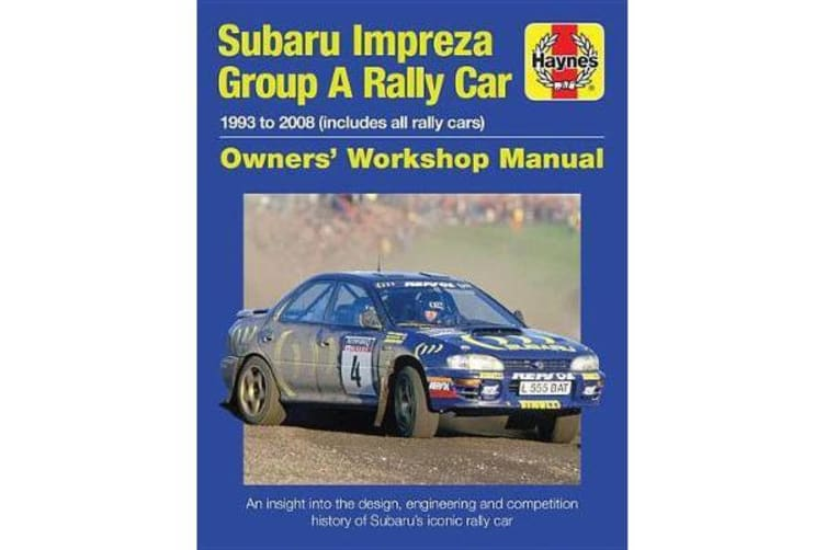 Subaru Impreza Group A Rally Car Owners' Workshop Manual - 1993 to 2008 (all models)
