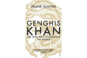 Genghis Khan - The Man Who Conquered the World
