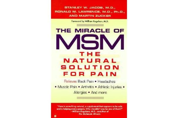 The Miracle of MSM - The Natural Solution for Pain