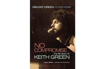 No Compromise - The Life Story of Keith Green