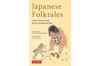 Japanese Folktales - Classic Stories from Japan's Enchanted Past