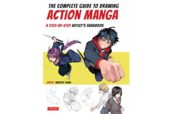 The Complete Guide to Drawing Action Manga - A Step-by-Step Artist's Handbook
