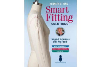 Kenneth D. King's Smart Fitting Solutions - A Complete Guide to Identifying Fitting Problems and Using Smart Fitting to Fix Them