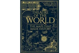 Theatre of the World - The Maps That Made History