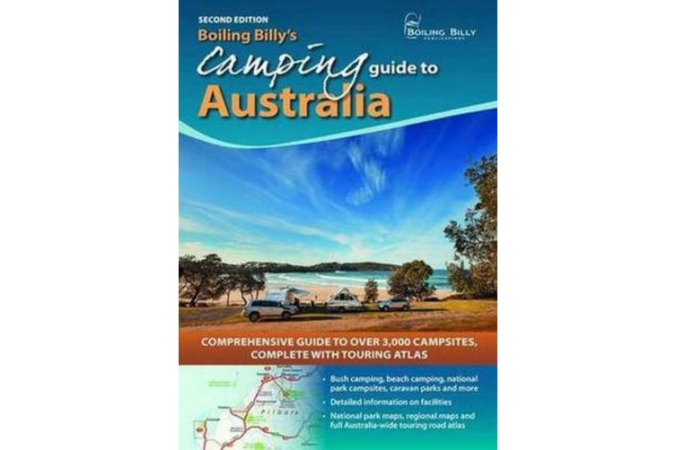 Boiling Billy's Camping Guide to Australia - Comprehensive Guide to Over 3,000 Campsites Complete with Touring Atlas