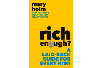 Rich Enough? - A Laid-back Guide for Every Kiwi