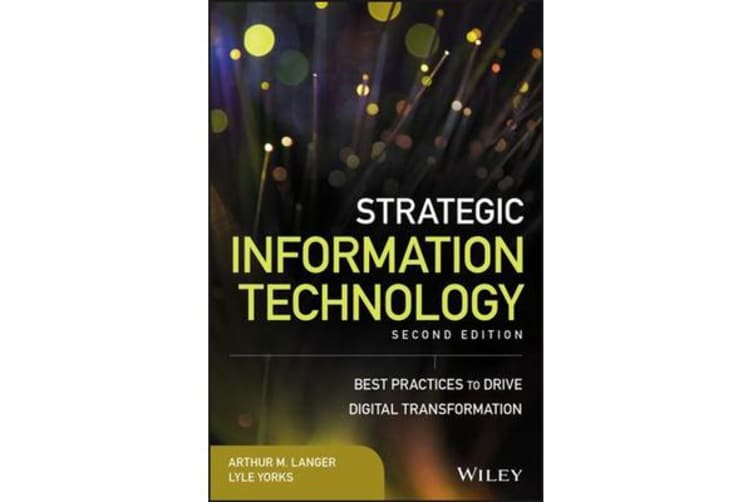 Strategic Information Technology - Best Practices to Drive Digital Transformation