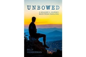Unbowed - A Soldier's Journey Back from Paralysis