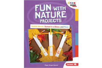 Fun with Nature Projects - Bubble Wands, Sunset in a Glass, and More