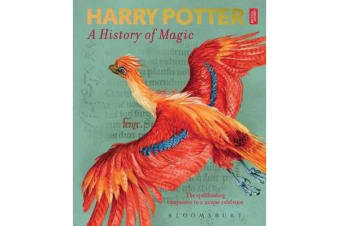 Harry Potter - A History of Magic - The Book of the Exhibition