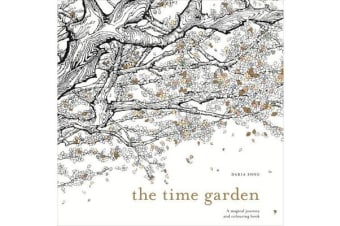 The Time Garden - A magical journey and colouring book