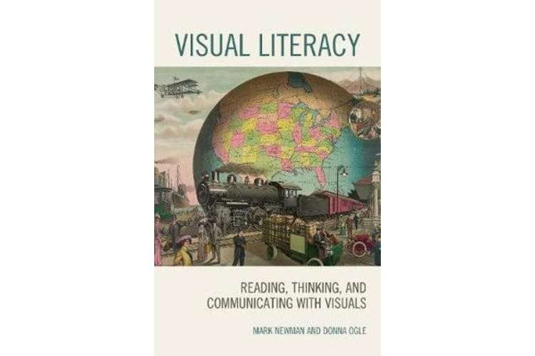 Visual Literacy - Reading, Thinking, and Communicating with Visuals