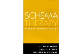 Schema Therapy - A Practitioner's Guide
