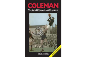 Coleman - The Untold Story of an AFL Legend
