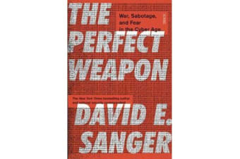 The Perfect Weapon - war, sabotage, and fear in the cyber age_
