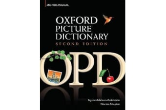 Oxford Picture Dictionary Second Edition: Monolingual (American English) Dictionary - Monolingual (American English) dictionary for teenage and adult students