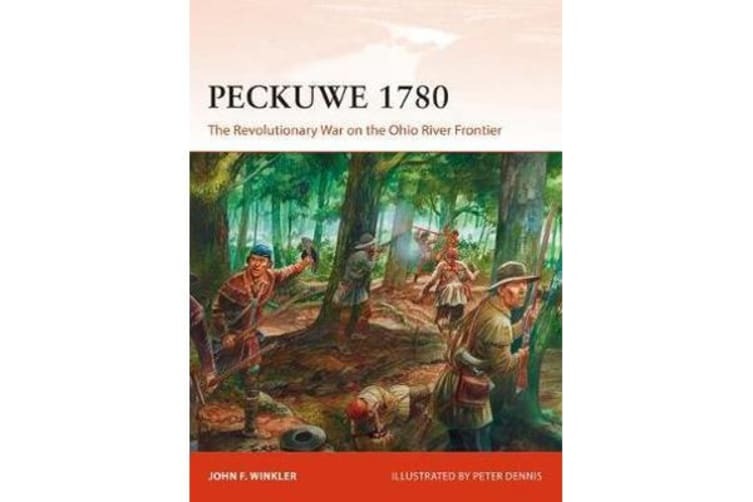 Peckuwe 1780 - The Revolutionary War on the Ohio River Frontier