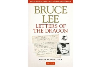 Bruce Lee Letters of the Dragon - The Original 1958-1973 Correspondence