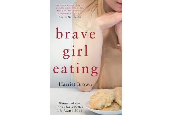 Brave Girl Eating - The inspirational true story of one family's battle with anorexia