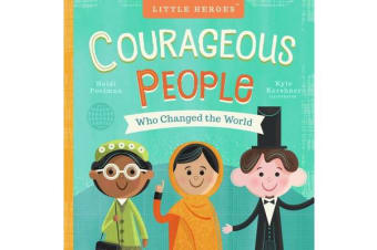 Courageous People Who Changed the World - Little Heroes