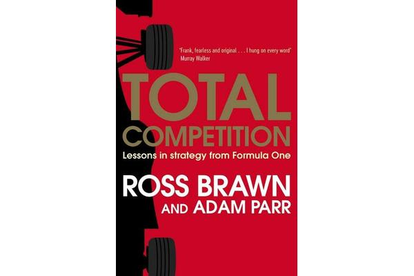 Total Competition - Lessons in Strategy from Formula One