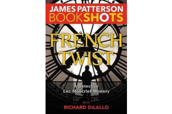 French Twist - A Detective Luc Moncrief Mystery