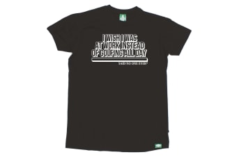 Out Of Bounds Golf Tee - I Wish Was At Work Instead All Day - (5X-Large Black Mens T Shirt)