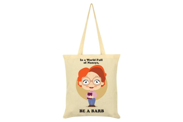 Grindstore In A World Full Of Nancys Be A Barb Tote Bag (Cream) (One Size)