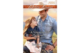 A VALENTINE FOR THE COWBOY/RODEO FATHER