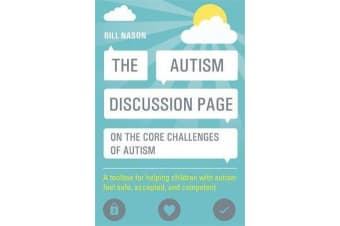 The Autism Discussion Page on the core challenges of autism - A Toolbox for Helping Children with Autism Feel Safe, Accepted, and Competent