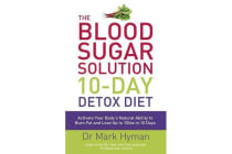 The Blood Sugar Solution 10-Day Detox Diet - Activate Your Body's Natural Ability to Burn fat and Lose Up to 10lbs in 10 Days