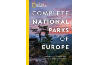National Geographic Complete National Parks of Europe - 460 Parks, Including Flora and Fauna, Historic Sites, Scenic Hiking Trails, and More