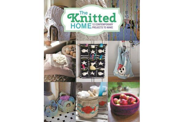 Image of The Knitted Home - 12 Contemporary Projects to Make