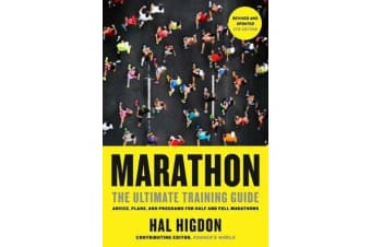 Marathon - The Ultimate Training Guide: Advice, Plans, and Programs for Half and Full Marathons