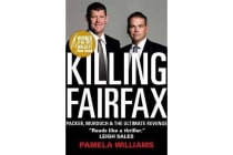 Killing Fairfax - Packer, Murdoch and the Ultimate Revenge