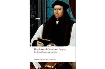 The Book of Common Prayer - The Texts of 1549, 1559, and 1662