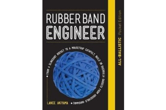 Rubber Band Engineer: All-Ballistic Pocket Edition - From a Slingshot Rifle to a Mousetrap Catapult, Build 10 Guerrilla Gadgets from Household Hardware